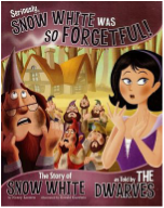 Seriously, Snow White was So Forgetful book cover