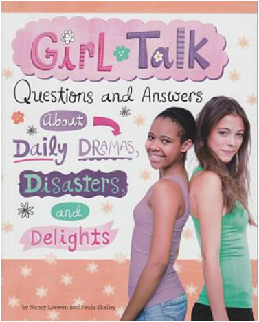 Girl Talk: Questions and Answers about Daily Dramas, Disasters, and Delights book cover