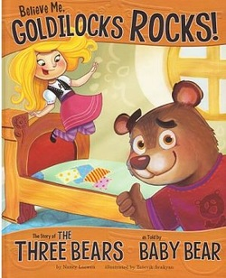 Believe Me, Goldilocks Rocks! The Story of the Three Bears as told by Baby Bear book cover