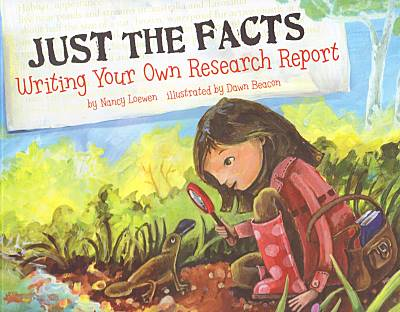 Just the Facts: Writing Your Own Research Report book cover