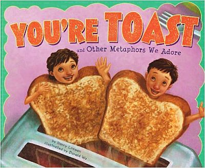 You're Toast and Other Metaphors We Adore book cover