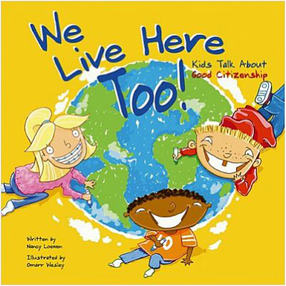 We Live Here Too! Kids Talk about Good Citizenship book cover